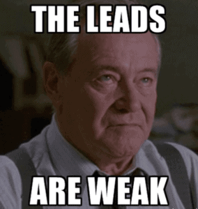 the_leads_are_weak